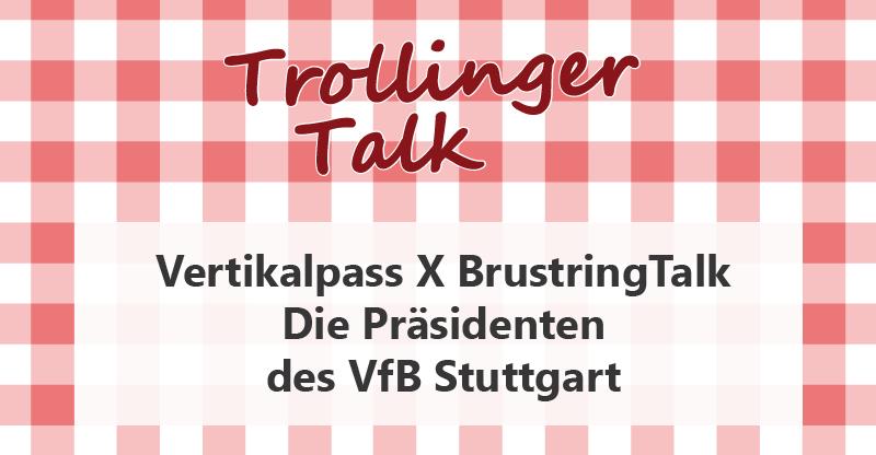 TrollingerTalk (1): Die Präsidenten des VfB Stuttgart